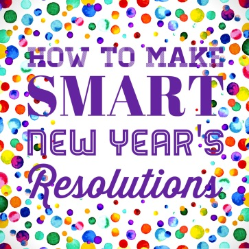 How to Make Smart, Realistic New Year's Resolutions